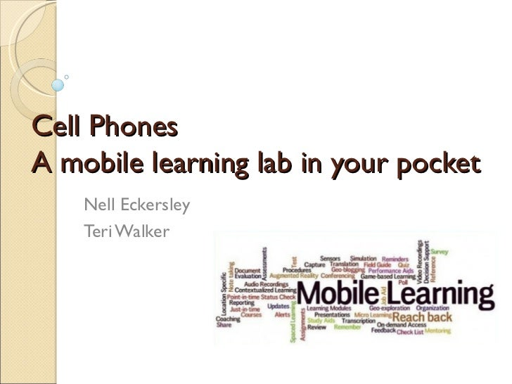 Cell phones: mobile  learning lab in your pocket  WELEARN2012