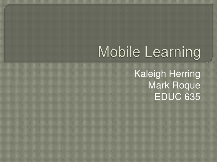Kaleigh Herring   Mark Roque    EDUC 635