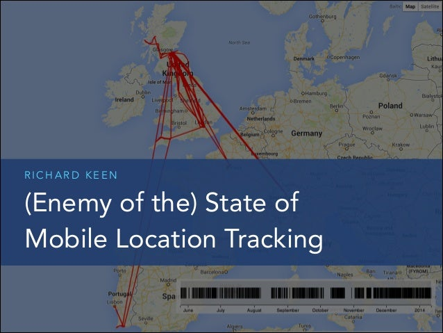 Enemy of the) State of Mobile Location Tracking by @richardkeen