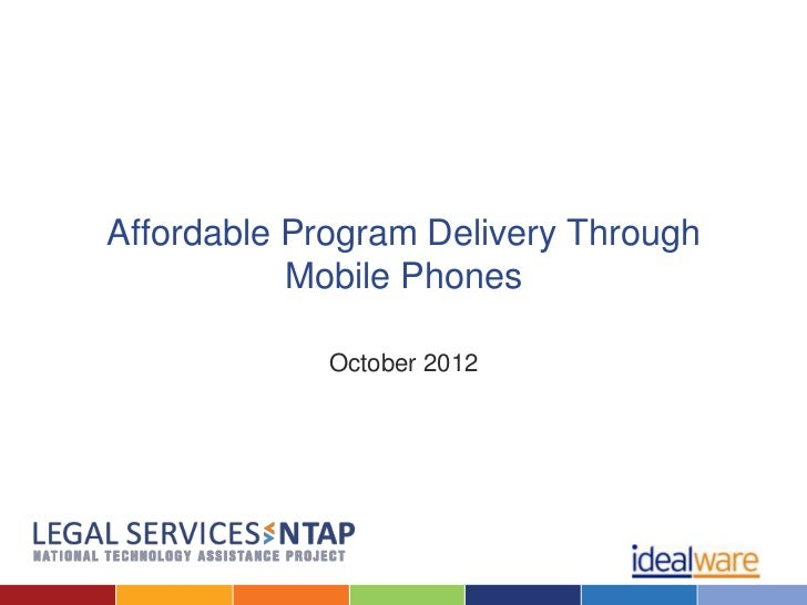 Affordable Program Delivery Through           Mobile Phones             October 2012