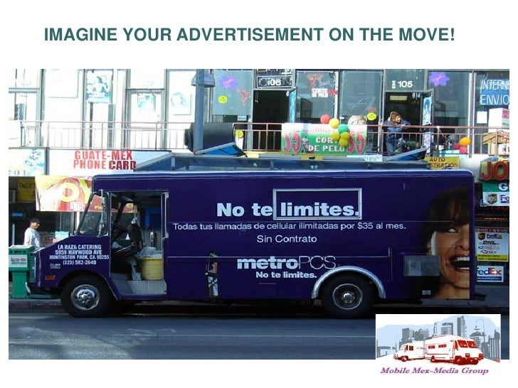 IMAGINE YOUR ADVERTISEMENT ON THE MOVE!