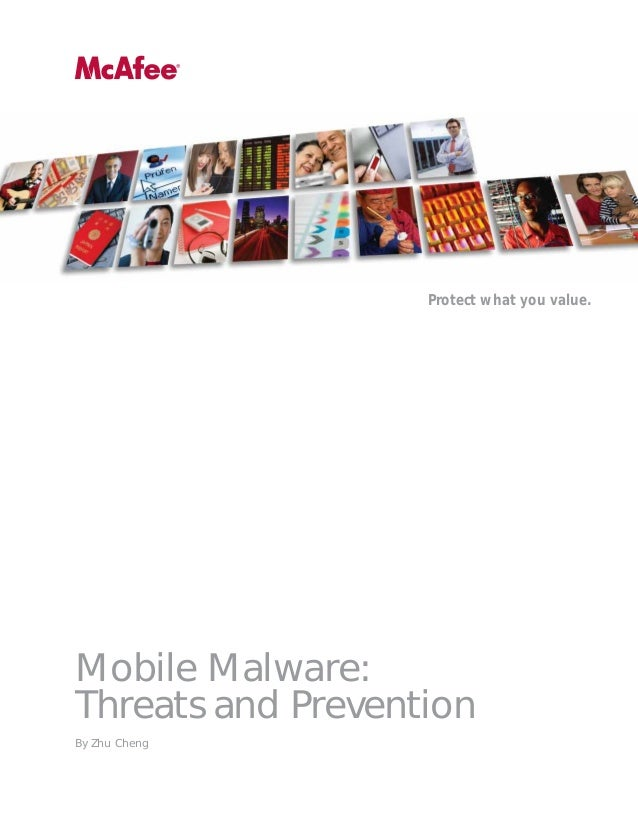 Protecting what you value.  Protect what you value.  Mobile Malware: Threats and Prevention By Zhu Cheng