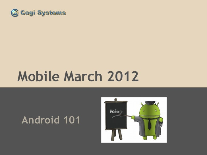 Mobile march2012 android101-pt1