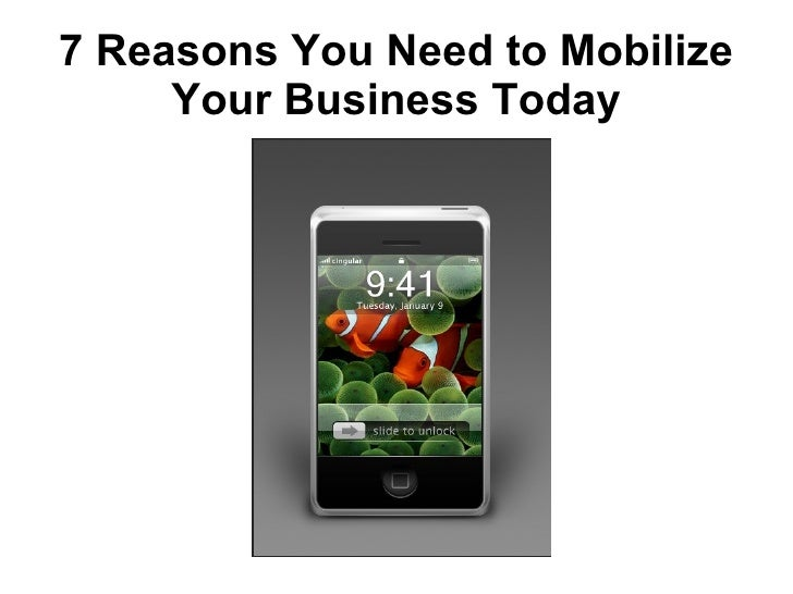 7 Reasons You Need to Mobilize Your Business Today