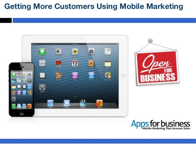 Getting More Customers Using Mobile Marketing