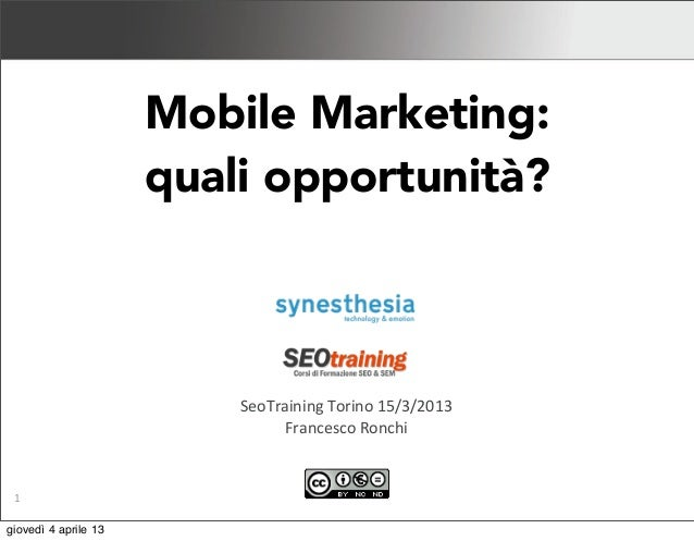 Mobile Marketing 2013                                   Mobile Marketing:                                   quali opportun...