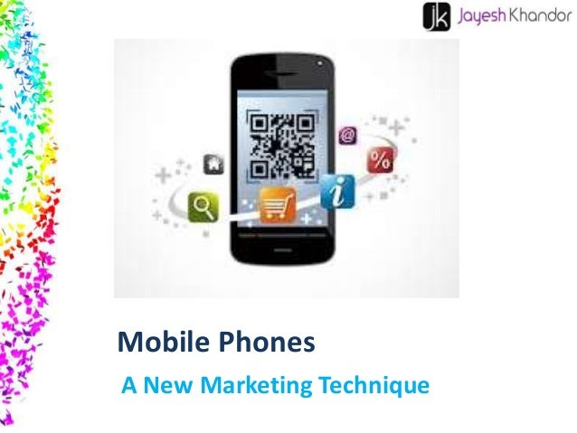 Mobile Phones A New Marketing Technique