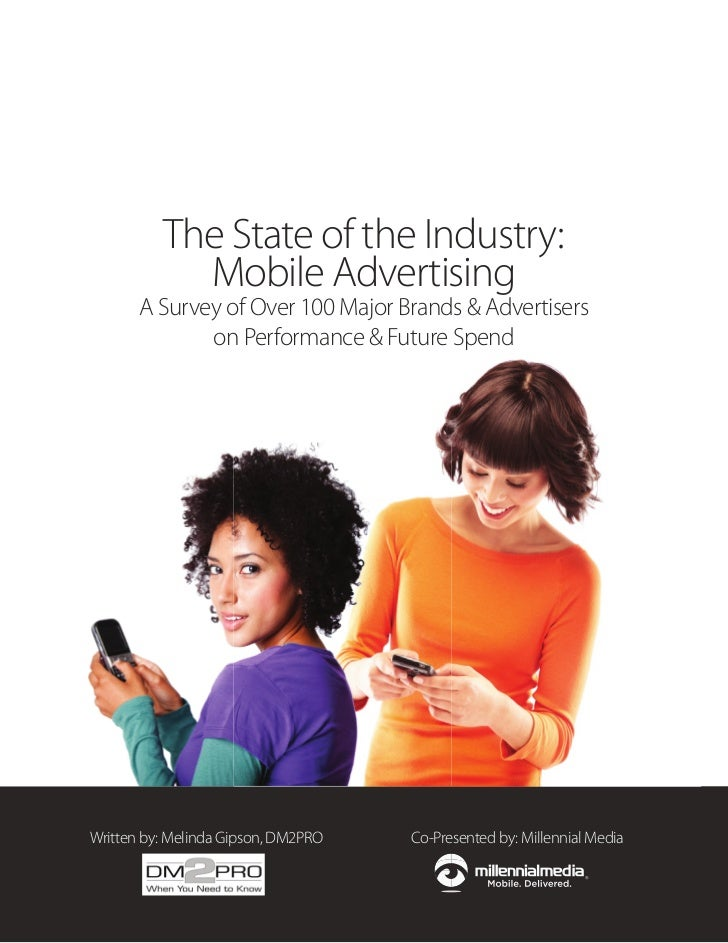 The State of the Industry:            Mobile Advertising       A Survey of Over 100 Major Brands & Advertisers            ...