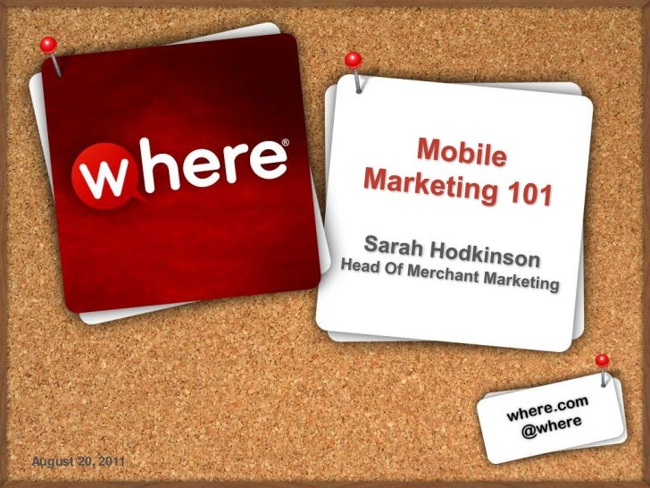 Mobile Marketing 101Sarah Hodkinson  Head Of Merchant Marketing<br />