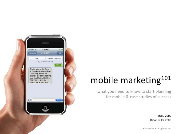 mobile marketing101<br />what you need to know to start planning for mobile & case studies of success<br />BOLO 2009<br />...