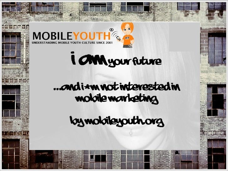 (Graham Brown mobileYouth) ...not interested in mobile marketing (version 2)
