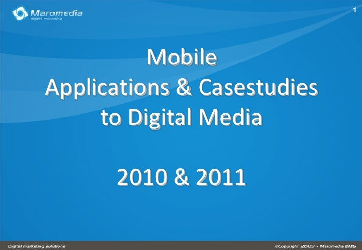 1          MobileApplications & Casestudies     to Digital Media      2010 & 2011