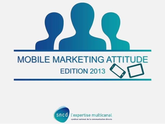 Mobile Marketing Attitude 2013 - SNCD