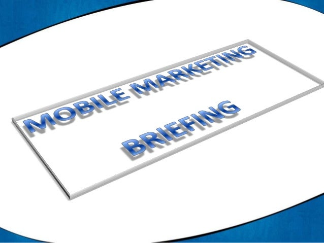 Mobile Marketing Briefing