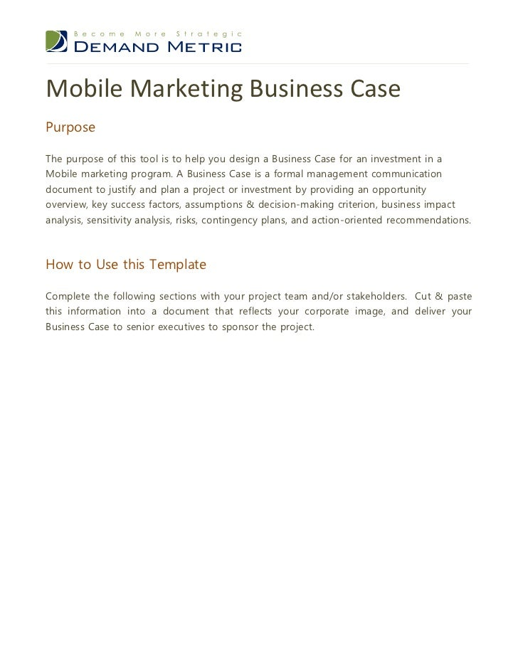 Mobile Marketing Business CasePurposeThe purpose of this tool is to help you design a Business Case for an investment in a...