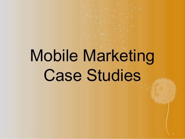 Mobile Marketing Case Studies - Five Case Studies of Successful Mobile Campains!