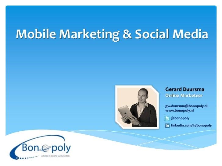 Mobile Marketing & Social Media                        Gerard Duursma                        Online Marketeer             ...