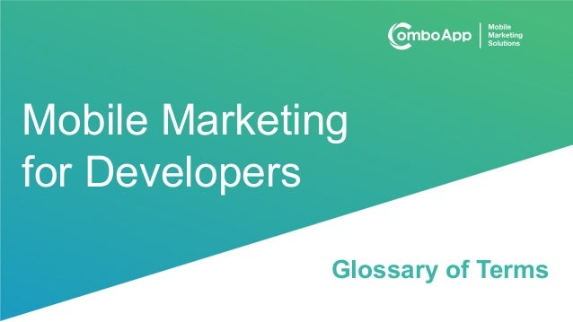 Mobile Marketing for Developers - Glossary of Terms