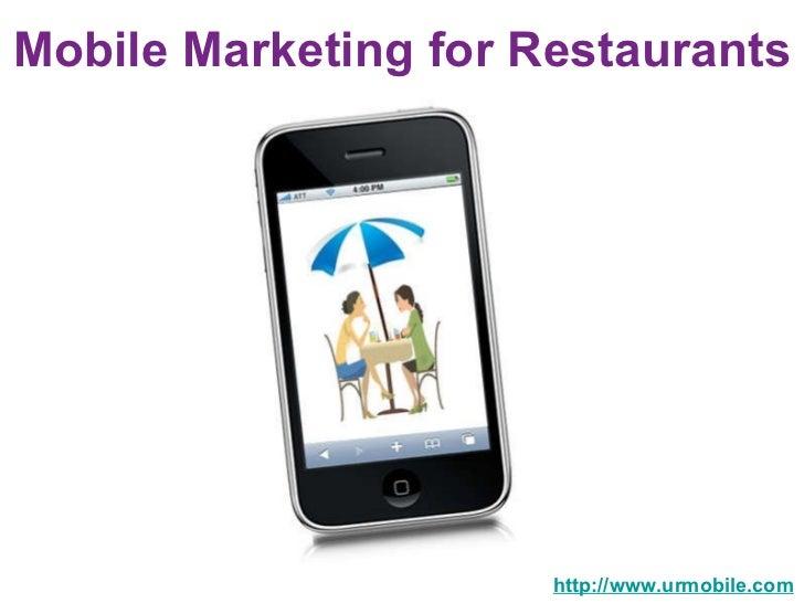 Mobile Marketing forRestaurants  http://www.urmobile.com