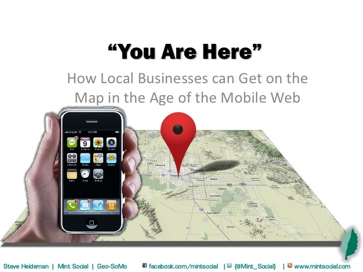"""You Are Here""                   How Local Businesses can Get on the                    Map in the Age of the Mobile WebSt..."