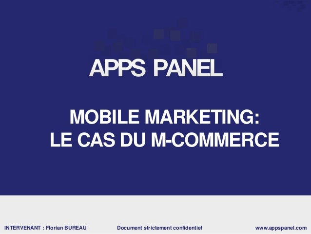 Mobile Back-end as a INTERVENANT : Florian BUREAU www.appspanel.comDocument strictement confidentiel MOBILE MARKETING: LE ...