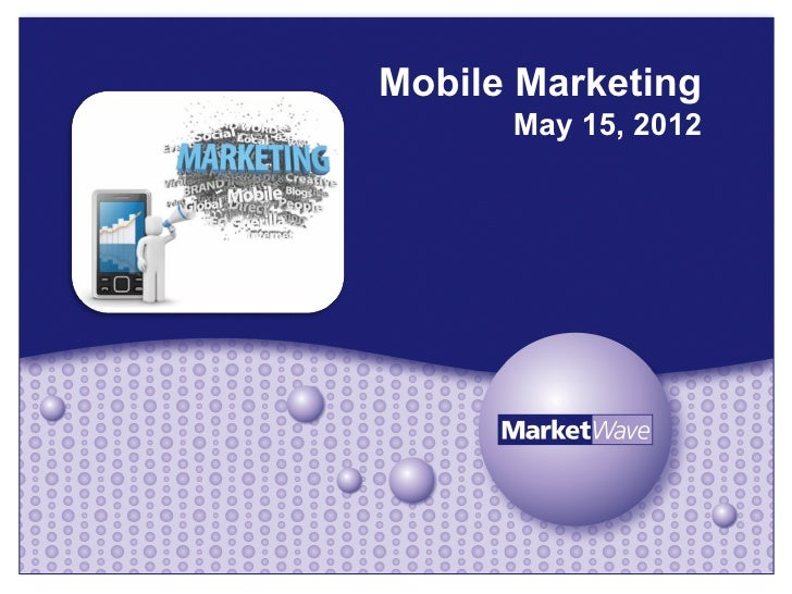 Mobile Marketing      May 15, 2012