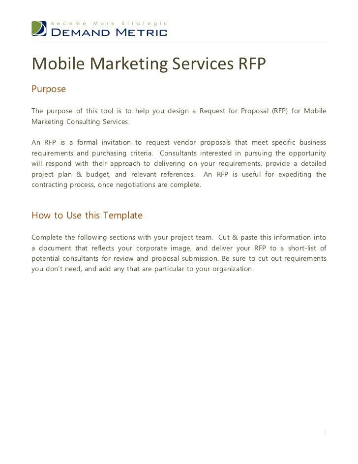 Mobile Marketing Services RFPPurposeThe purpose of this tool is to help you design a Request for Proposal (RFP) for Mobile...