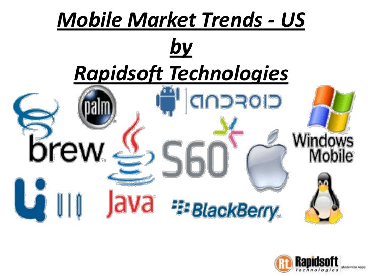 Mobile Market Trends - US           by Rapidsoft Technologies
