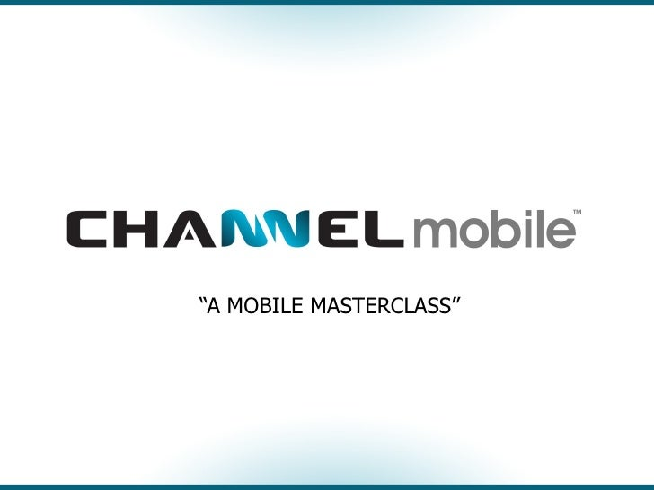 A Mobile Masterclass by Channel Mobile