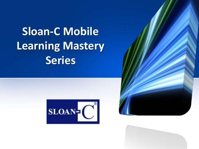 Sloan-C Mobile Mastery