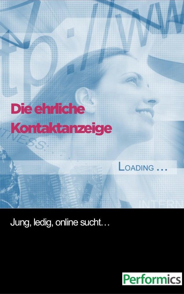 Jung, ledig, online sucht… Dieehrliche Kontaktanzeige