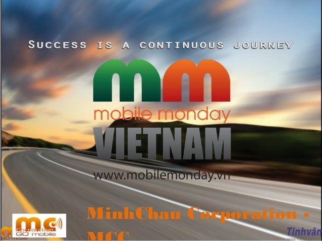 Mobile Monday 04/2013: Minh Châu Corp - Success is a continious journey