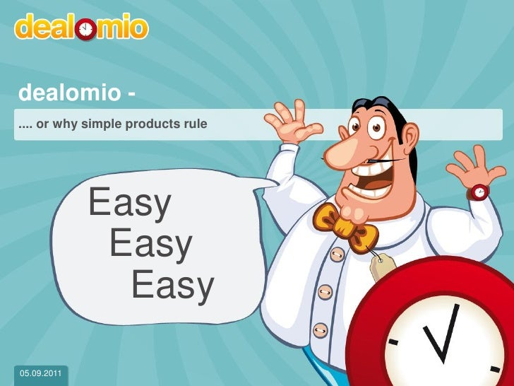 dealomio - .... or why simple products rule               Easy                Easy                 EasyMobile Monday – dea...