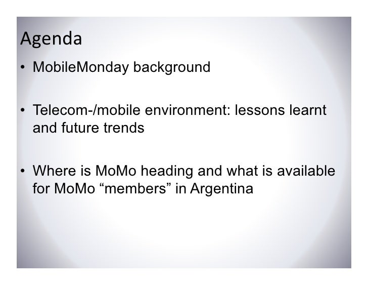 Agenda • MobileMonday background  • Telecom-/mobile environment: lessons learnt   and f t     d future t d              tr...