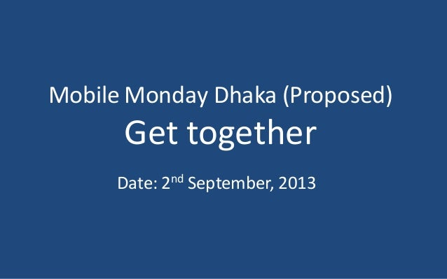 Mobile Monday Dhaka (Proposed) Get together Date: 2nd September, 2013