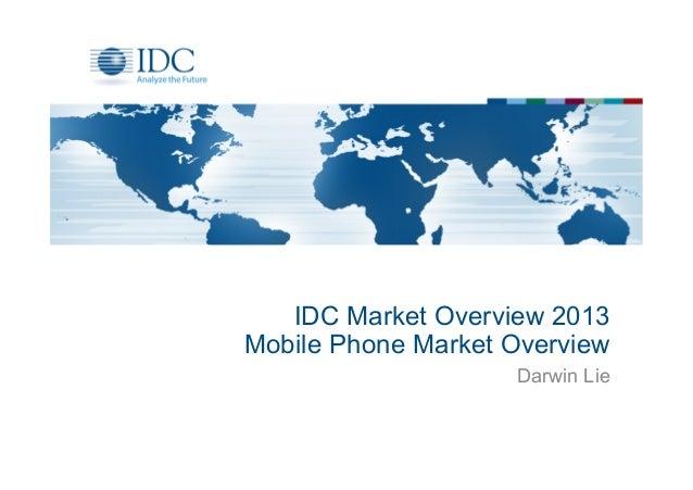 IDC Market Overview 2013 Mobile Phone Market Overview Darwin Lie