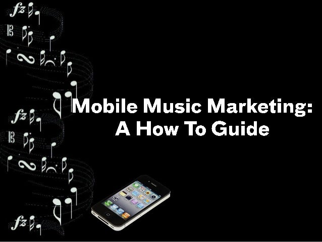 Mobile Music Marketing:  How To Guide (SXSW 2014)