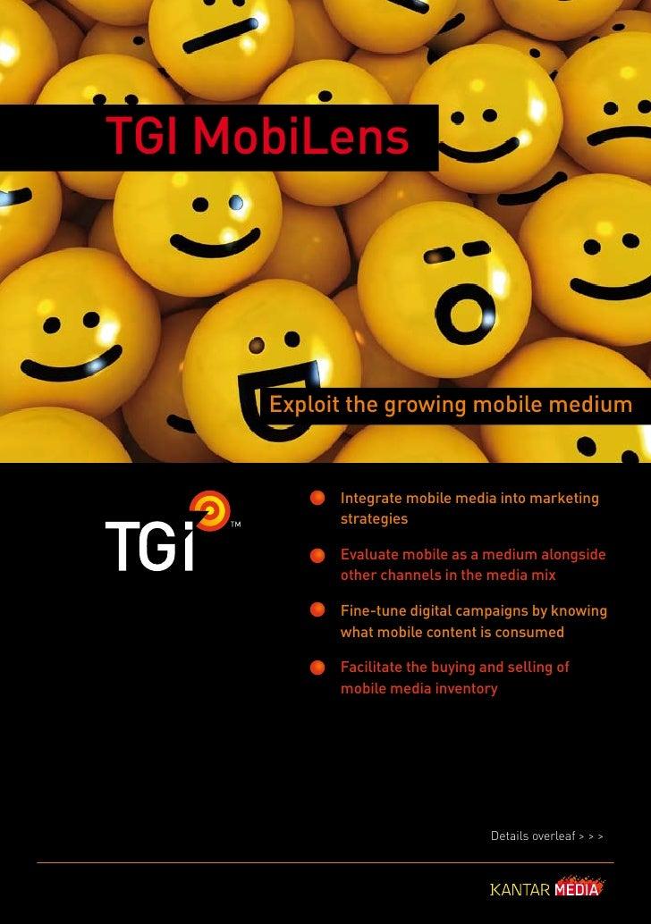 TGI MobiLens      Exploit the growing mobile medium            Integrate mobile media into marketing            strategies...
