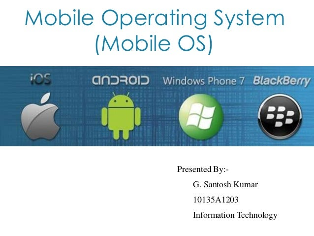 Mobile operating system ppt
