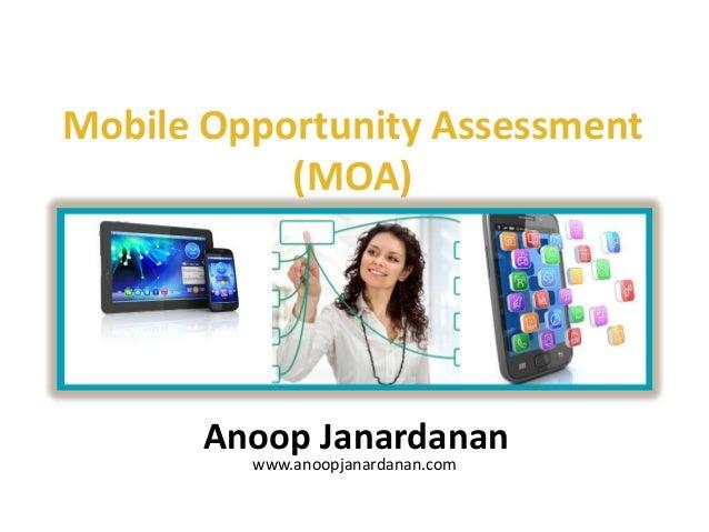 Mobile Opportunity Assessment           (MOA)       Anoop Janardanan         www.anoopjanardanan.com