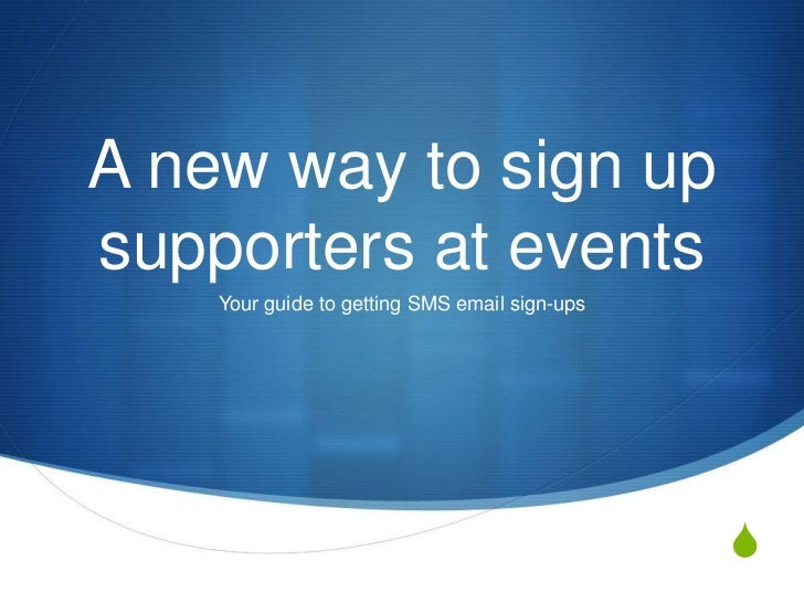 A new way to sign upsupporters at events    Your guide to getting SMS email sign-ups                                      ...