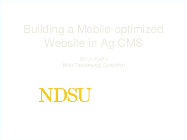 Building a Mobile-optimized Website in Ag CMS Sonja Fuchs Web Technology Specialist