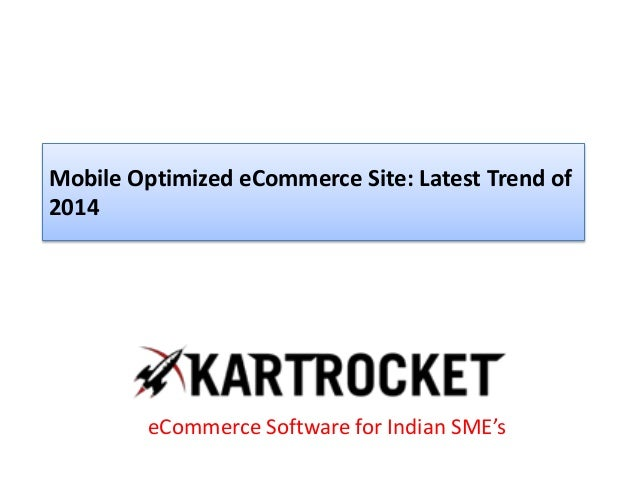 Mobile Optimized eCommerce Site: Latest Trend of 2014 eCommerce Software for Indian SME's
