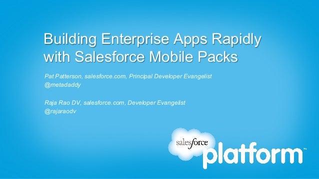 Building Enterprise Apps Rapidly with Salesforce Mobile Packs Webinar