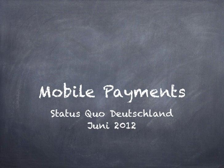 Mobile Payments Status Quo Deutschland        Juni 2012