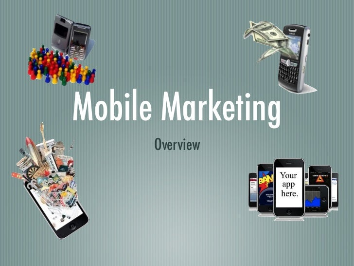 Mobile Marketing      Overview