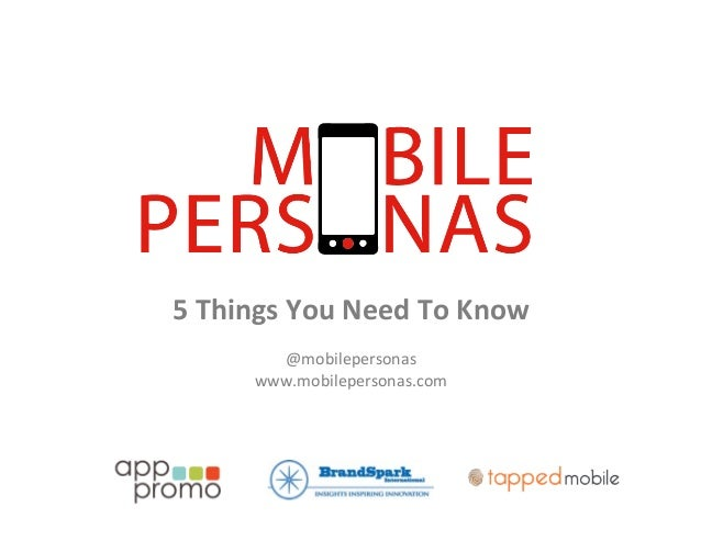 5  Things  You  Need  To  Know      @mobilepersonas   www.mobilepersonas.com
