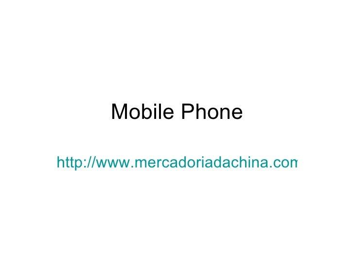 Mobile Phonehttp://www.mercadoriadachina.com/electro