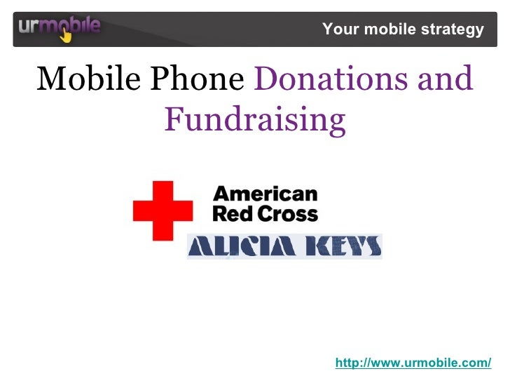 http://www.urmobile.com/ Your mobile strategy  Mobile Phone  Donations and Fundraising