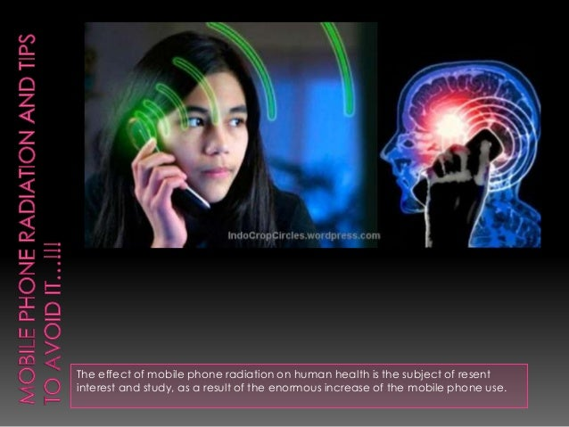 the effect of mobile phone radiation Alongside growth, public concern on potential adverse health effects of cell  phone radiation also grew government of india and its agencies.